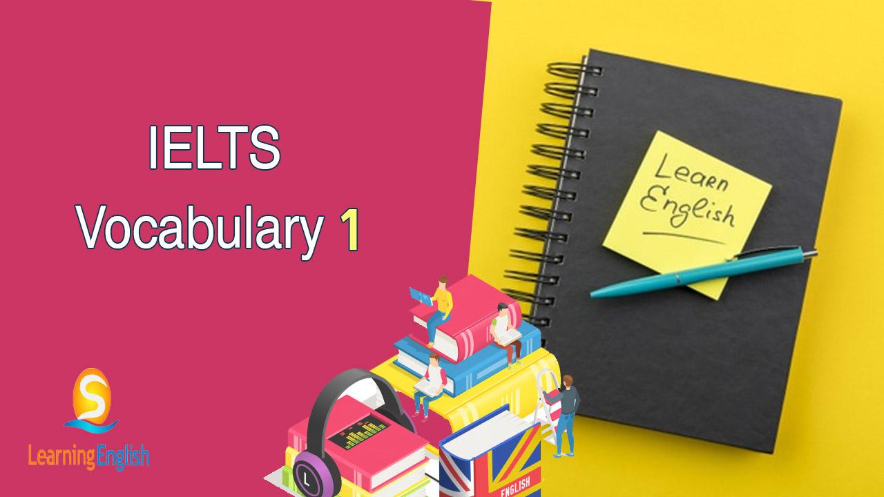 تعلم زيادة مهارتك اللغوية في كتابة ونطق IELTS Vocabulary